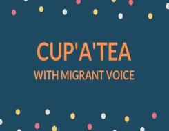 Migrant Voice - Cup'a'Tea: London