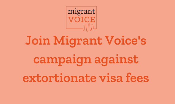 Migrant Voice - Join the campaign against extortionate visa fees